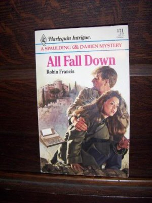 All Fall Down by Robin Francis Harlequin Romantic Intrigue Mystery Book #171 Oct. 1991