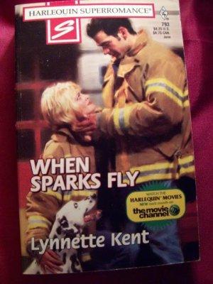 When Sparks Fly by Lynnette Kent Harlequin Super Romance Book #793 June 1998