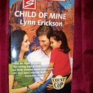 Child of Mine by Lynn Erickson Harlequin Super Romance Book #782 April 1998
