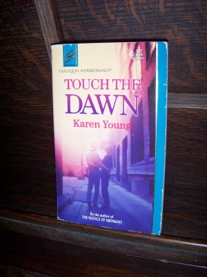 Touch The Dawn by Karen Young Harlequin Super Romance Book #532 January 1993