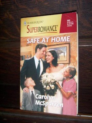 Safe At Home by Carolyn McSparren Harlequin Super Romance Book #892 January 2000