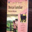Thrice Familiar by Caroline Burnes Harlequin Intrigue Romance Book #256 December 1993