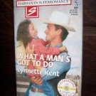 What A Man's Got To Do by Lynnette Kent Harlequin Super Romance Book #824 February 1999