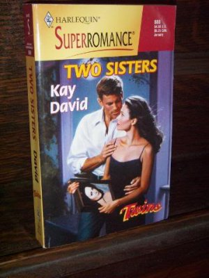 Two Sisters by Kay David Harlequin Super Romance Paperback Book #888 January 2000