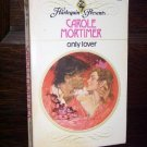Only Lover by Carole Mortimer Harlequin Presents Romance Paperback Book Series #502 May 1982