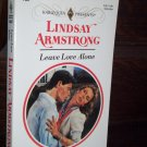 Leave Love Alone by Lindsay Armstrong Harlequin Presents Paperback Romance Book Series #1487 1992