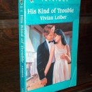 His Kind Of Trouble by Vivian Leiber Harlequin Intrigue Mystery Romance Paperback Book
