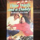 Three Waifs and a Daddy by Margot Dalton Harlequin SuperRomance Paperback Book #480