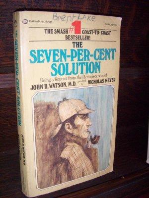 The Seven-Per-Cent Solution by John H. Watson MD Ballantine Mystery Novel