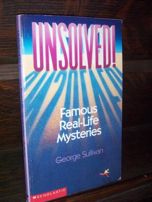 Unsolved Famous Real-Life Mysteries by George Sullivan Scholastic Paperback Book