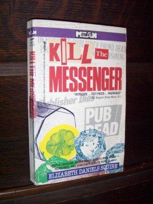 Kill The Messenger by Elizabeth Daniels Squire St Martins Crime Fiction Paperback Book