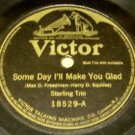 Some Day I'll Make You Glad    78 RPM On Victor