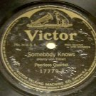 Somebody Knows  - Peerless Quartet 78 RPM Victor