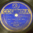 I Don't Want To Get Well  78 RPM on Columbia