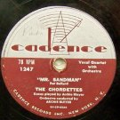 Mr. Sandman  78 RPM  The Chordettes on Cadence Label