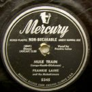Mule Train by Frankie Laine on Mercury 78 RPM 10""