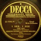 I See, I See - Andrews Sisters and Carmen Miranda 78 RPM
