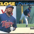 1994 UD Collector's Choice Up Close & Personal White Border Kirby Puckett 638 Variation Error