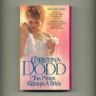 DODD, CHRISTINA - The Prince Kidnaps A Bride