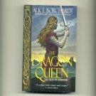 BORCHARDT, ALICE - The Dragon Queen