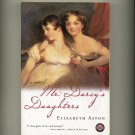 ASTON, ELIZABETH - Mr. Darcy's Daughters