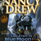 NANCY DREW - LAST TRAIN TO BLUE MOON CANYON