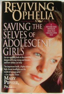 Reviving Ophelia by Mary Pipher Saving Adolescent Girls Book