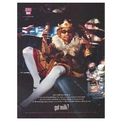 THE KING FROM BURGER KING got milk? Milk Mustache Magazine Ad © 2007 SPANISH TEXT