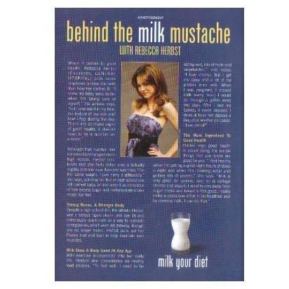 BEHIND THE MILK MUSTACHE WITH REBECCA HERBST got milk? Milk Mustache Magazine Ad © 2008