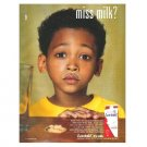 miss milk? got milk? Milk Mustache Magazine Ad © 2002