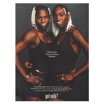 SERENA & VENUS WILLIAMS got milk? Milk Mustache Magazine Ad © 1999