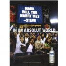 IN AN ABSOLUT WORLD Vodka Magazine Ad MARK WILL YOU MARRY ME? - STEVE