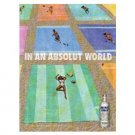 IN AN ABSOLUT WORLD Vodka Magazine Ad GIANT BEACH TOWELS