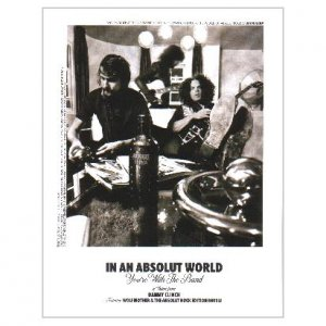 IN AN ABSOLUT WORLD You're With The Band a Vision by Danny Clinch Absolut Vodka Magazine Ad