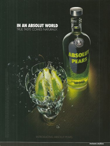 IN AN ABSOLUT WORLD Vodka Magazine Ad TRUE TASTE COMES NATURALLY � PEARS (Explod