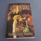 Out of the World by Ann Wesley Hardin  Ellora's Cave