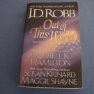 Out of This World by L. K. Hamilton, Maggie Shayne, J.D. Robb