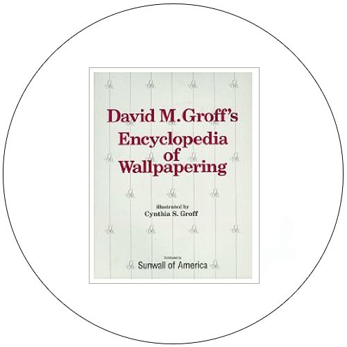 David M. Groff's Encyclopedia of Wallpapering - (Preowned - Very Good)