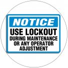 "Notice Use Lockout During Main... Sign Durable Plastic Sign - 7""H x 10""W - EMEDCO No. 40408EEHTEDVAD"