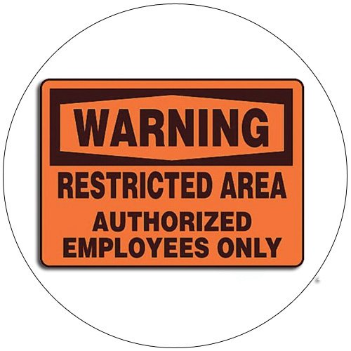"""Warning Restricted Area Authorized Per... Self-Adhesive Label Sign - 7""""H x 10""""W - Grainger No. 8RLZ1"""