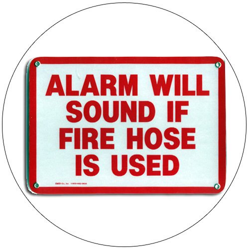 "Alarm Will Sound If Fire Hose is Used Sign Durable Plastic Sign - 7""H x 10""W - EMEDCO"