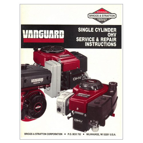 Original Briggs and Stratton Vanguard Single Cylinder OHV Service & Repair Instructions - 272147
