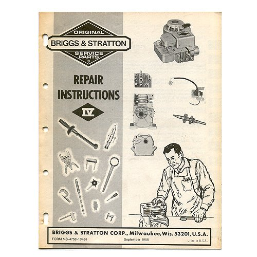 Original Briggs and Stratton Service and Repair Instructions IV - MS-4750-10/88