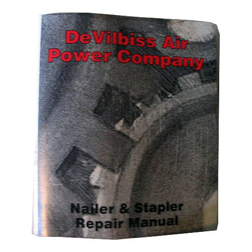 Original Devilbiss Air Power Company Nailer & Stapler Repair Manual - May, 1998