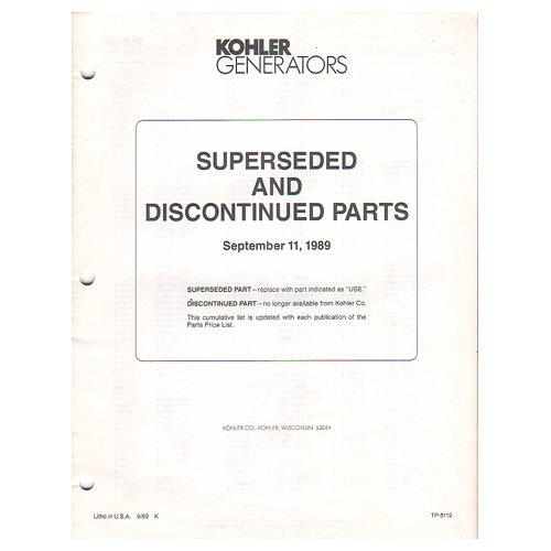 Original 1989 Kohler Generators Superseded & Discontinued Parts September 11, 1989 No. TP-5112 9/89