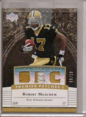 2007 UD Premier Robert Meachem Premier Patches 3 #8/10