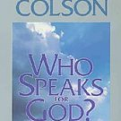 Who Speaks for God? by Charles Colson (1985, Paperback)