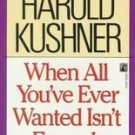 When All You'Ve Ever Wanted Isn't Enough by Harold K...