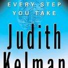 Every Step You Take by Judith Kelman (2003, Hardcover)
