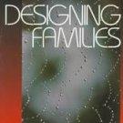 Designing Families by John Scanzoni (1999, Paperback)